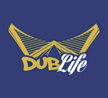Dub Life by themarvdesigns