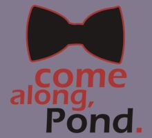 Come Along, Pond by geekyness