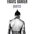 Quotes By Travis Landon Barker by Greg Clark