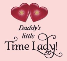 Daddy's little Time Lady! Kids Clothes