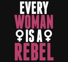 Every Woman Is A Rebel by Look Human