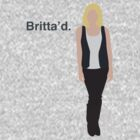 """Britta'd"" by fourblackbirds"