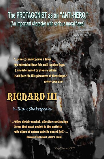 Richard lll: The Protagonist as the Anti-Hero by KayeDreamsART
