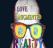 I Love Augmented Reality by KayeDreamsART