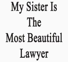 My Sister Is The Most Beautiful Lawyer by supernova23