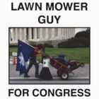 lawnmower guy for congress. by Partyyysh