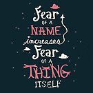 Fear of a name increases fear of a thing itself by Risa Rodil