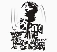 If 2pac Was Alive (White) by WRBclothing
