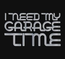 I need my garage time by e2productions