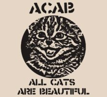 ACAB - All Cats Are Beautiful by fleshandbone