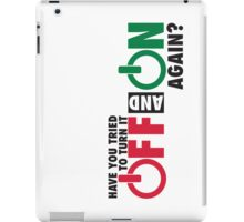 Have you tried to turn it off and on again? iPad Case/Skin