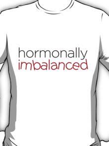 Hormonally imbalanced T-Shirt