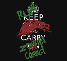 Keep Calm And Run Zombies Are Coming by Artmaniac