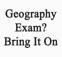 Geography Exam? Bring It On by supernova23