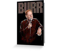 Bill Burr - Comic Timing Greeting Card