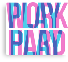 WORK PLAY Canvas Print