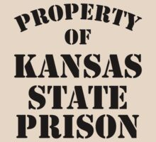 Property of Kansas State Prison by crazytees