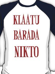 KLAATU BARADA NIKTO T-Shirt
