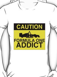 CAUTION! Formula One Addict 2 T-Shirt