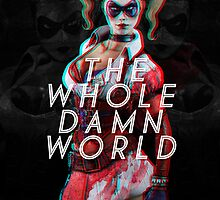 The Whole Damn World (Harley Quinn) by seedsofanxiety