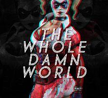 The Whole Damn World (Harley Quinn) by seedsofanxiety