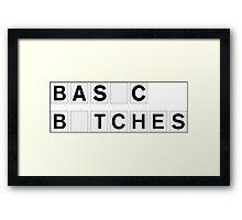 Basic Bitches Framed Print