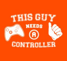 This Guy Needs A Controller Kids Clothes