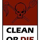 Clean Or Die by Johnny Tsunami