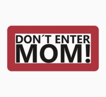 Don´t Enter Mom! Red by JuanEstebanV