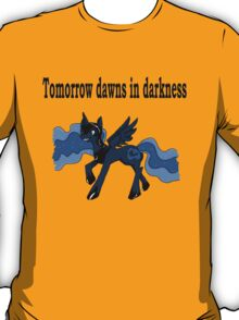 Tomorrow Dawns in Darkness T-Shirt