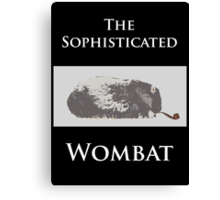 The Sophisticated Wombat Canvas Print