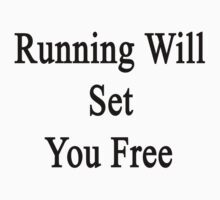 Running Will Set You Free  by supernova23