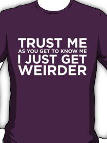 Weirder T-Shirt