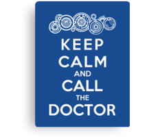Keep Calm And Call The Doctor (Gallifreyan Version) Canvas Print