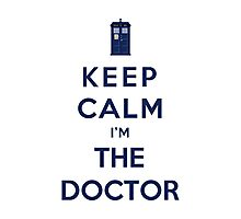 Keep Calm I Am The Doctor (Color Version) Photographic Print
