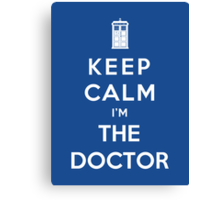 Keep Calm I Am The Doctor Canvas Print