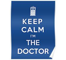 Keep Calm I Am The Doctor Poster
