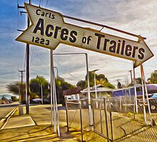 Vintage Sign - Acres of trailers by GregorDyer