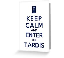Keep Calm And Enter The Tardis (Color Version) Greeting Card