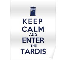 Keep Calm And Enter The Tardis (Color Version) Poster