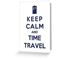 Keep Calm And Time Travel (Color Version) Greeting Card