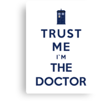 Trust Me I'm The Doctor (Colour Version) Canvas Print