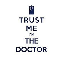 Trust Me I'm The Doctor (Colour Version) Photographic Print