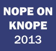 Nope on Knope 2013 by HighDesign