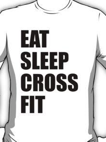 EAT SLEEP CROSSFIT T-Shirt