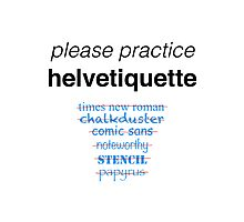 Please Practice Helvetiquette Photographic Print