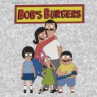 Bobs Burgers by Darrencosgrove