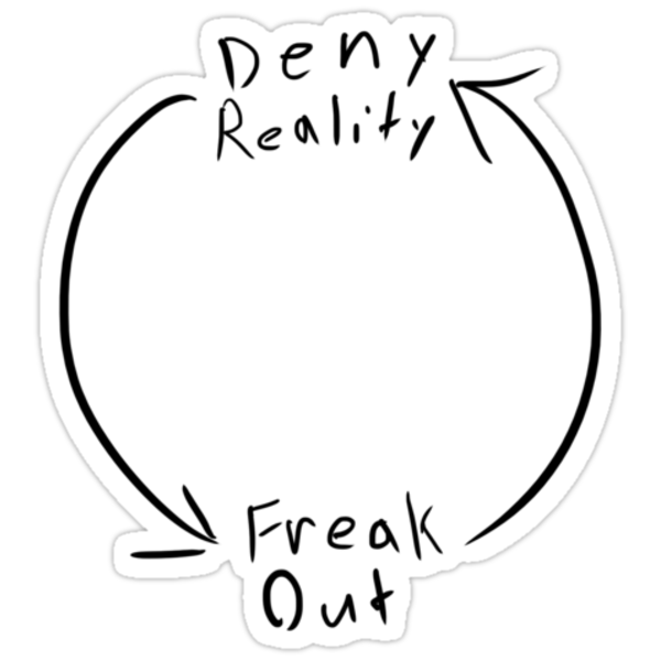 Deny Reality, Freak Out by CarryOnWayward