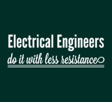 Electrical Engineers do it with less resistance by careers