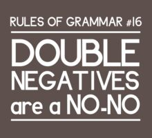 Rules of Grammar. Double Negatives by careers